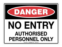 DANGER No Entry Authorised Personnel Only Sign