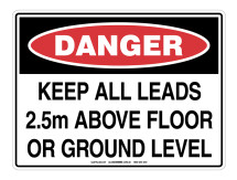 DANGER Keep All Leads Above Floor Sign