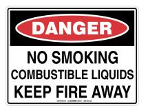 DANGER No Smoking Combustible Liquids Keep Fire Away Sign
