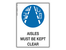 Aisles Must Be Kept Clear - Mandatory Sign