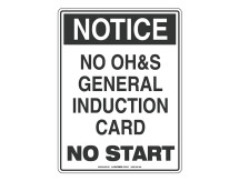 NOTICE No OH&S General Induction Card No Start Sign