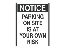 NOTICE Parking On Site At Own Risk Sign