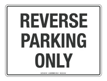 NOTICE Reverse Parking Only Sign