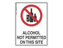 Alcohol Not Permitted On Site - Prohibit Sign