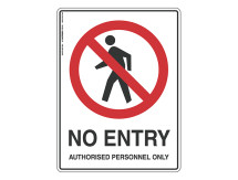 No Entry Authorised Personnel - Prohibit Sign