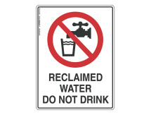 Reclaimed Water Do Not Drink - Prohibit Sign