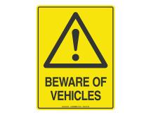 Beware Of Vehicles - Warning Sign