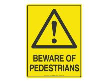 Beware Of Pedestrians - Warning Sign