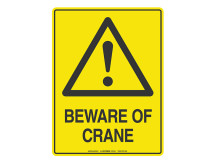 Beware Of Crane - Warning Sign