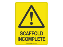 Scaffold Incomplete - Warning Sign