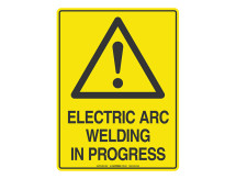 Electric Arc Welding In Progress - Warning Sign