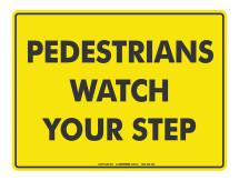 Pedestrians Watch Your Step - Warning Sign